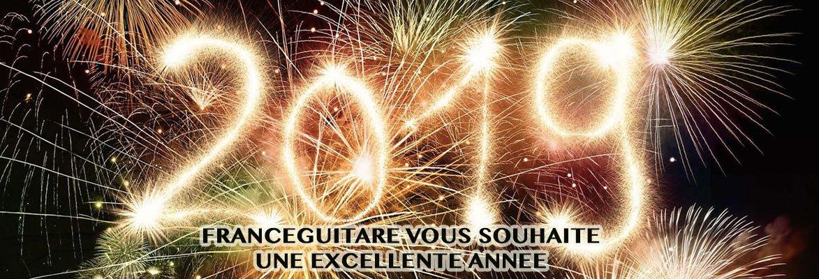 France Guitare Voeux 2019 : Excellente année amour gloire et beauté de la guitoune!